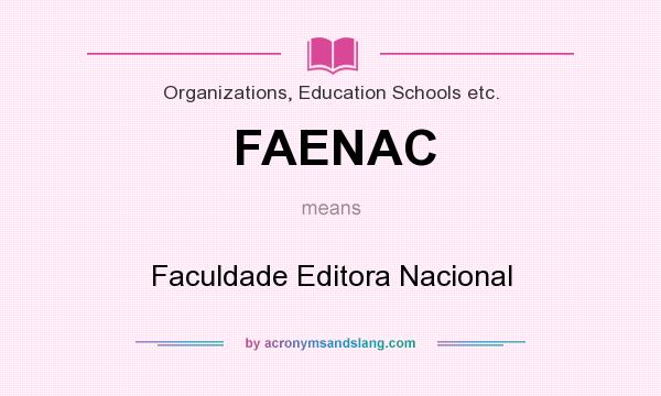 What does FAENAC mean? It stands for Faculdade Editora Nacional
