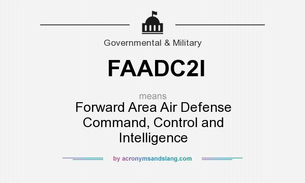 What does FAADC2I mean? It stands for Forward Area Air Defense Command, Control and Intelligence
