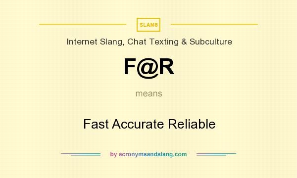 What does F@R mean? It stands for Fast Accurate Reliable