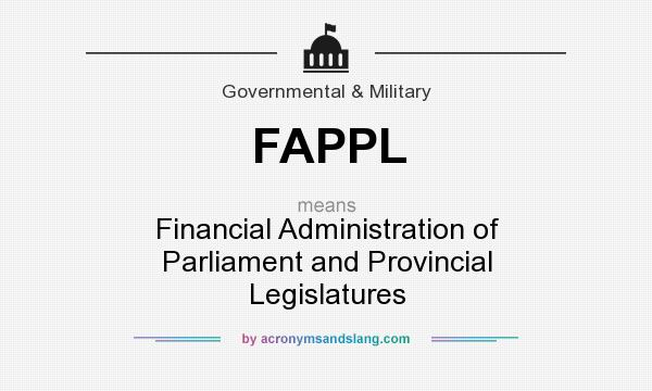What does FAPPL mean? It stands for Financial Administration of Parliament and Provincial Legislatures
