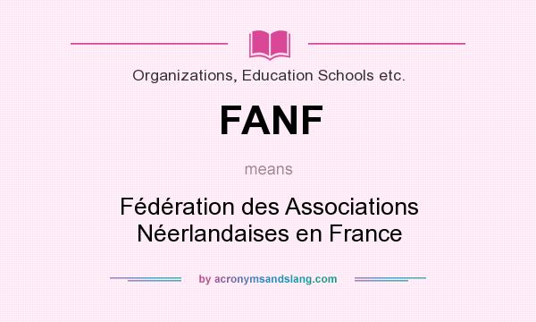 What does FANF mean? It stands for Fédération des Associations Néerlandaises en France