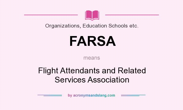 What does FARSA mean? It stands for Flight Attendants and Related Services Association
