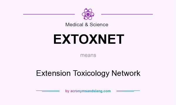 What does EXTOXNET mean? It stands for Extension Toxicology Network