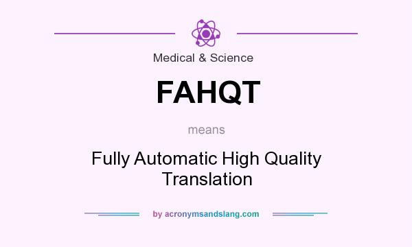 What does FAHQT mean? It stands for Fully Automatic High Quality Translation