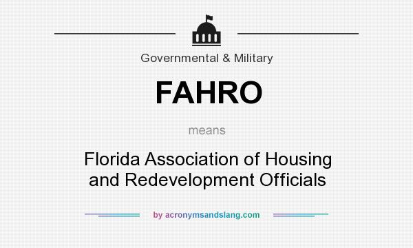 What does FAHRO mean? It stands for Florida Association of Housing and Redevelopment Officials