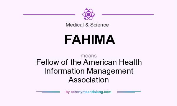 What does FAHIMA mean? It stands for Fellow of the American Health Information Management Association