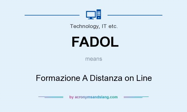 What does FADOL mean? It stands for Formazione A Distanza on Line