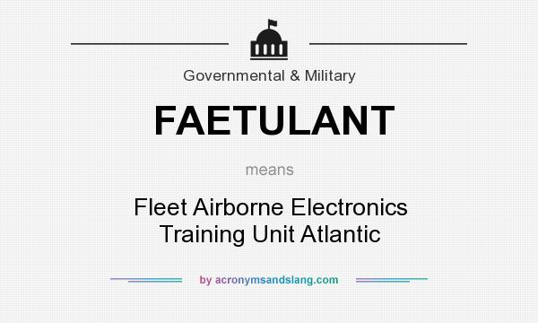 What does FAETULANT mean? It stands for Fleet Airborne Electronics Training Unit Atlantic