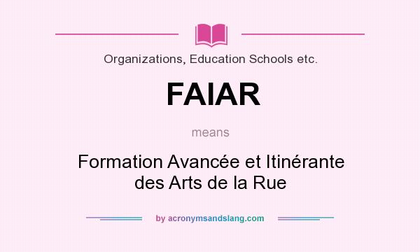 What does FAIAR mean? It stands for Formation Avancée et Itinérante des Arts de la Rue