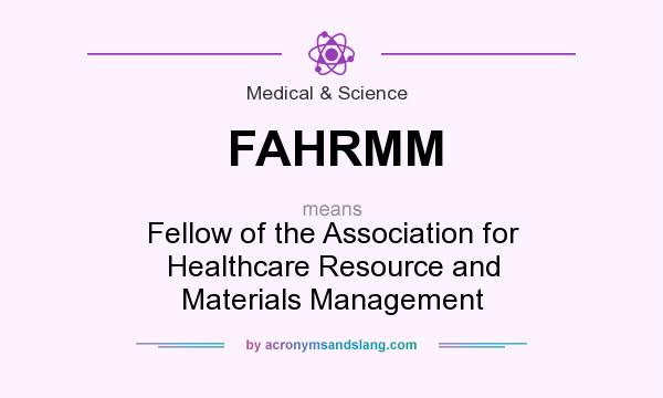 What does FAHRMM mean? It stands for Fellow of the Association for Healthcare Resource and Materials Management
