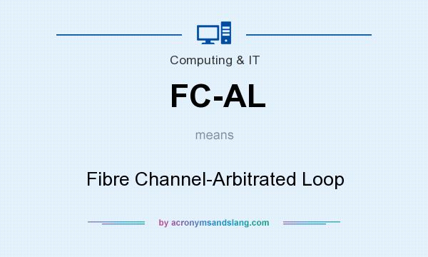 What does FC-AL mean? It stands for Fibre Channel-Arbitrated Loop