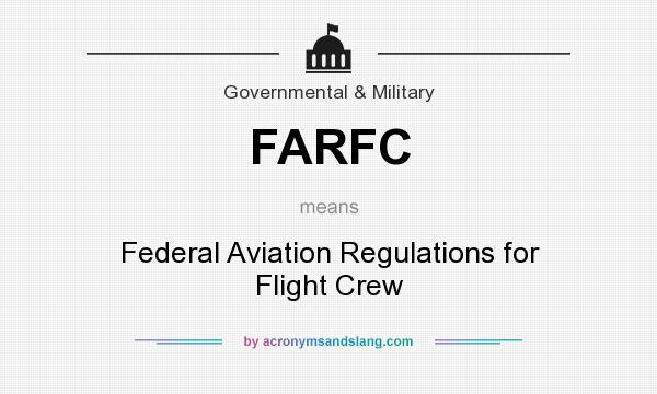 What does FARFC mean? It stands for Federal Aviation Regulations for Flight Crew