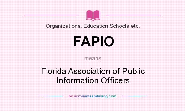 What does FAPIO mean? It stands for Florida Association of Public Information Officers