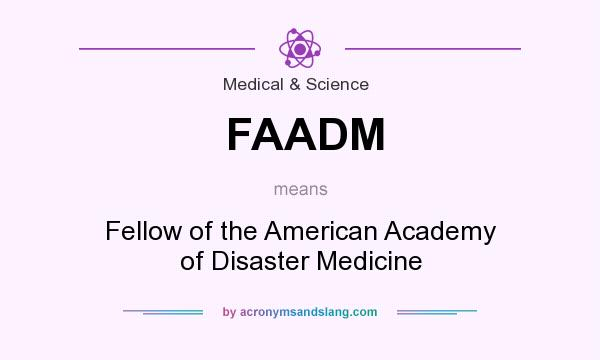 What does FAADM mean? It stands for Fellow of the American Academy of Disaster Medicine
