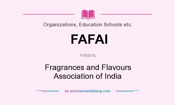 What does FAFAI mean? It stands for Fragrances and Flavours Association of India