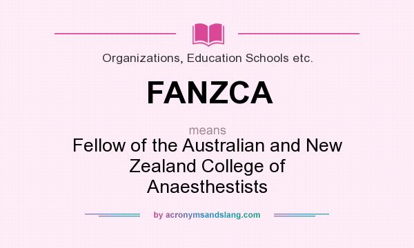 What does FANZCA mean? It stands for Fellow of the Australian and New Zealand College of Anaesthestists
