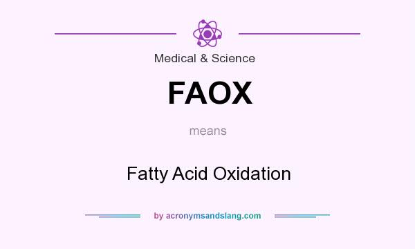 What does FAOX mean? It stands for Fatty Acid Oxidation