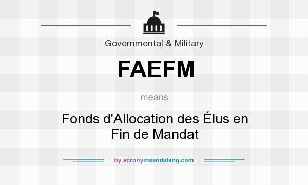 What does FAEFM mean? It stands for Fonds d`Allocation des Élus en Fin de Mandat