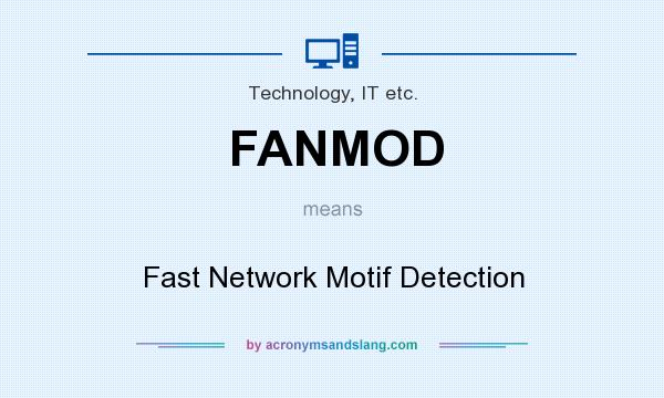 What does FANMOD mean? It stands for Fast Network Motif Detection