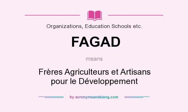 What does FAGAD mean? It stands for Frères Agriculteurs et Artisans pour le Développement