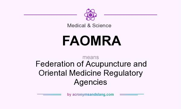 What does FAOMRA mean? It stands for Federation of Acupuncture and Oriental Medicine Regulatory Agencies