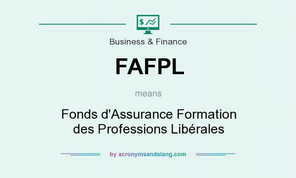 What does FAFPL mean? It stands for Fonds d`Assurance Formation des Professions Libérales