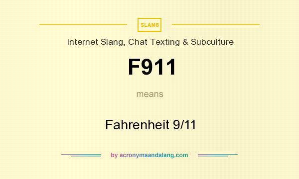 What does F911 mean? It stands for Fahrenheit 9/11