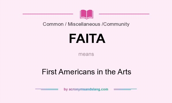 What does FAITA mean? It stands for First Americans in the Arts
