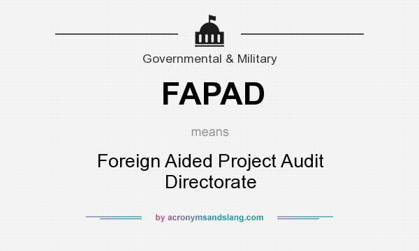What does FAPAD mean? It stands for Foreign Aided Project Audit Directorate