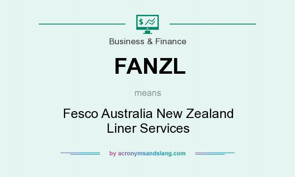 What does FANZL mean? It stands for Fesco Australia New Zealand Liner Services