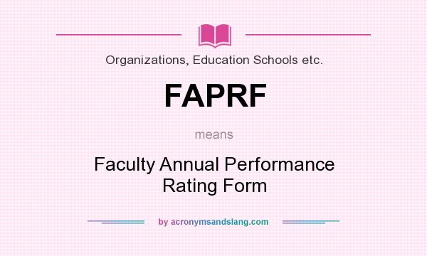 What does FAPRF mean? It stands for Faculty Annual Performance Rating Form
