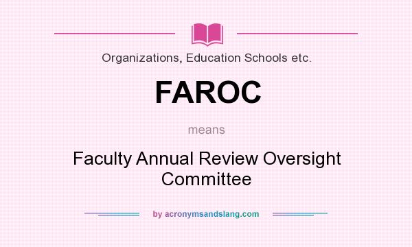 What does FAROC mean? It stands for Faculty Annual Review Oversight Committee