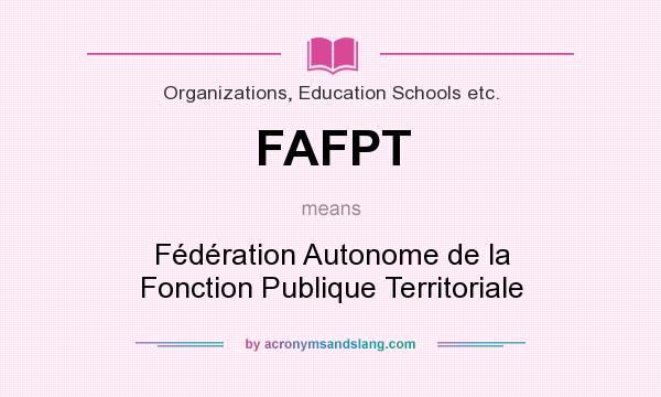 What does FAFPT mean? It stands for Fédération Autonome de la Fonction Publique Territoriale