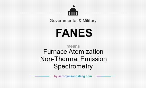 What does FANES mean? It stands for Furnace Atomization Non-Thermal Emission Spectrometry