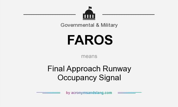 What does FAROS mean? It stands for Final Approach Runway Occupancy Signal