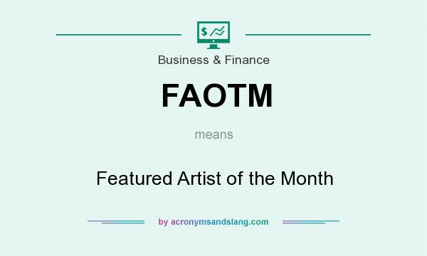 What does FAOTM mean? It stands for Featured Artist of the Month