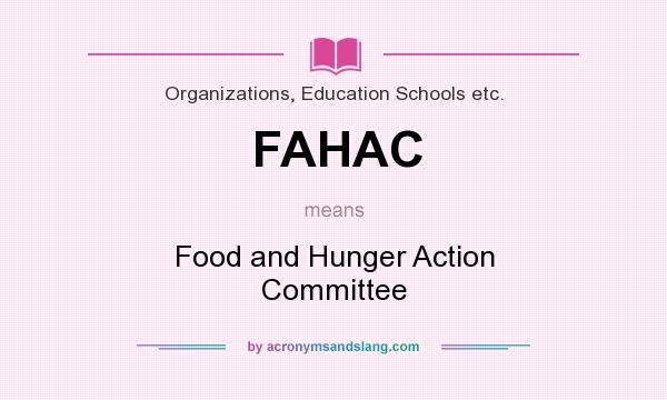 What does FAHAC mean? It stands for Food and Hunger Action Committee
