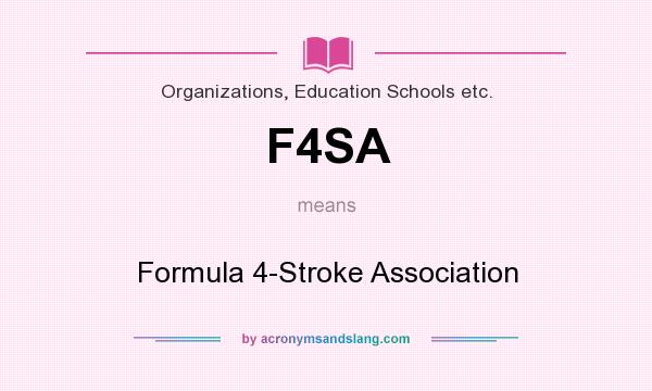 What does F4SA mean? It stands for Formula 4-Stroke Association
