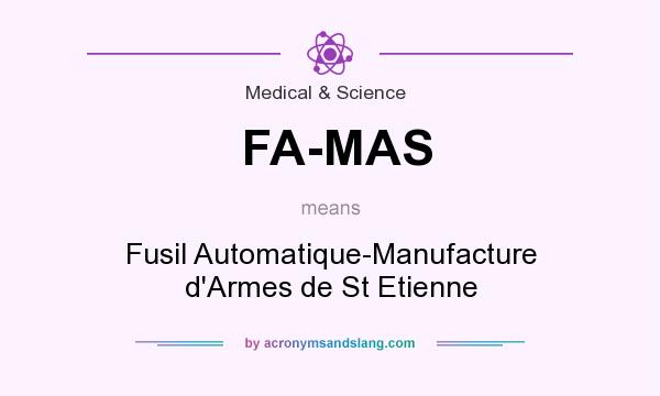 What does FA-MAS mean? It stands for Fusil Automatique-Manufacture d`Armes de St Etienne