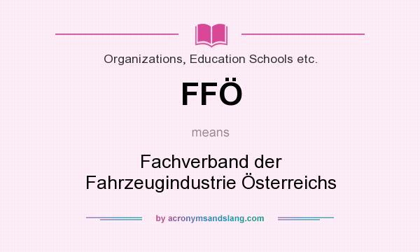 What does FFÖ mean? It stands for Fachverband der Fahrzeugindustrie Österreichs