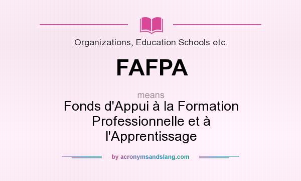 What does FAFPA mean? It stands for Fonds d`Appui à la Formation Professionnelle et à l`Apprentissage