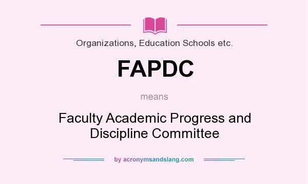 What does FAPDC mean? It stands for Faculty Academic Progress and Discipline Committee