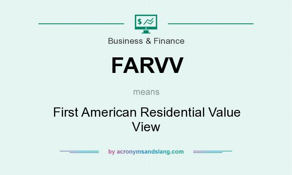 What does FARVV mean? It stands for First American Residential Value View