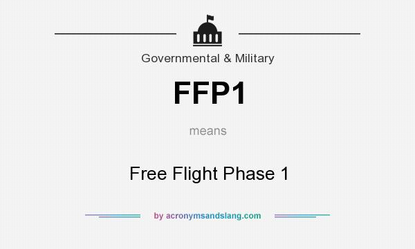 What does FFP1 mean? It stands for Free Flight Phase 1