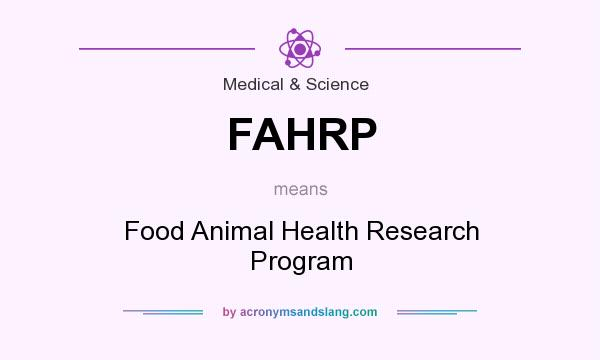 What does FAHRP mean? It stands for Food Animal Health Research Program