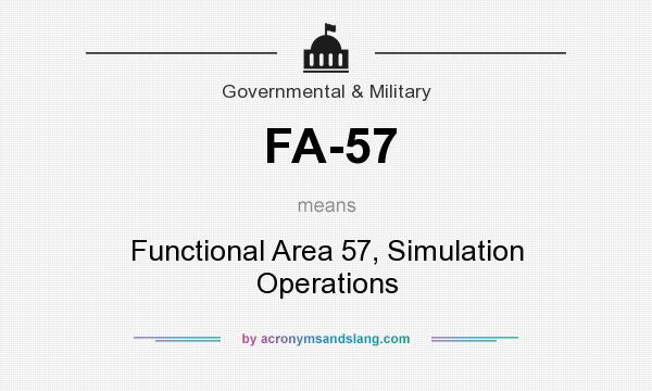 What does FA-57 mean? It stands for Functional Area 57, Simulation Operations