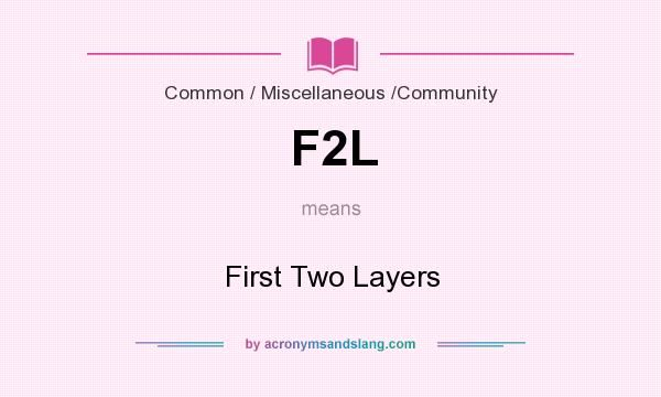 What does F2L mean? It stands for First Two Layers