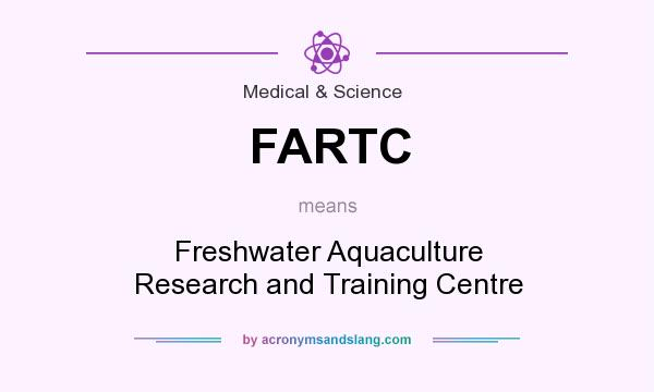 What does FARTC mean? It stands for Freshwater Aquaculture Research and Training Centre