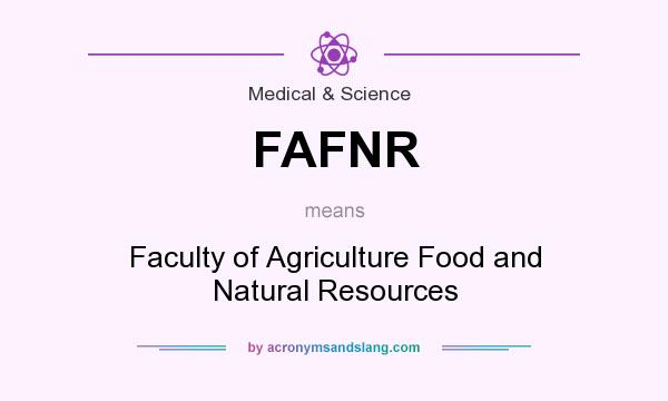 What does FAFNR mean? It stands for Faculty of Agriculture Food and Natural Resources