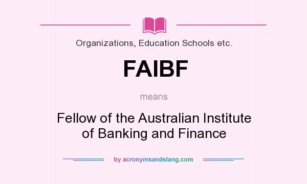 What does FAIBF mean? It stands for Fellow of the Australian Institute of Banking and Finance